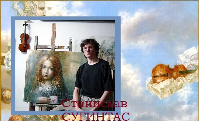 Станислав Сугинтас - известный литовский живописец.